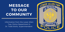 Message to our Community from the Lower Allen Twp. Police Department & Dr. Stoltz